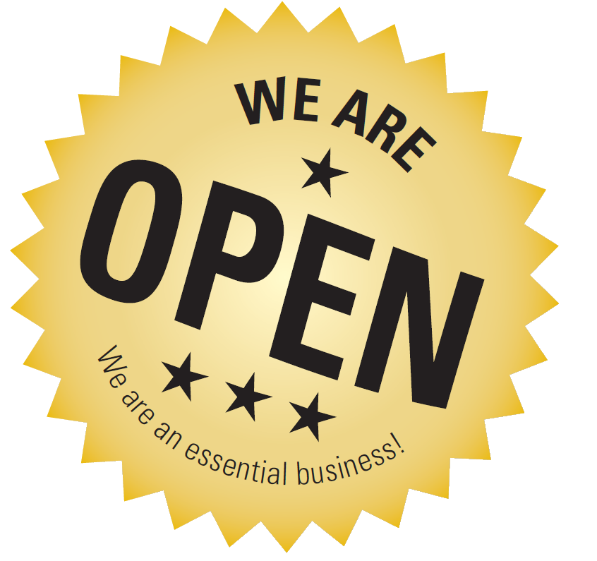 We Are Open - We are an essential business!